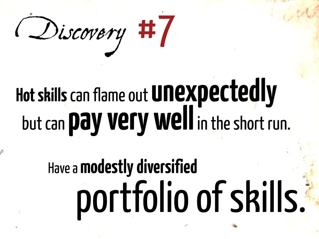 Discovery #7 Hot skills can flame out unexpecte...