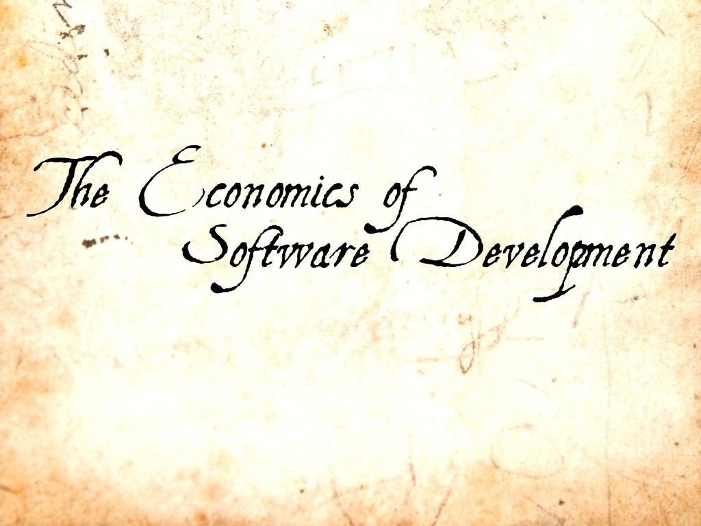 The Economics of Software Development
