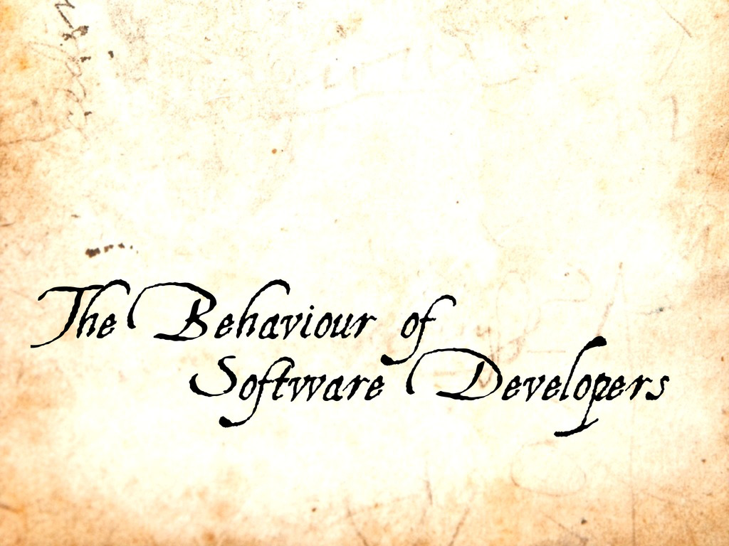 The Behaviour of Software Developers