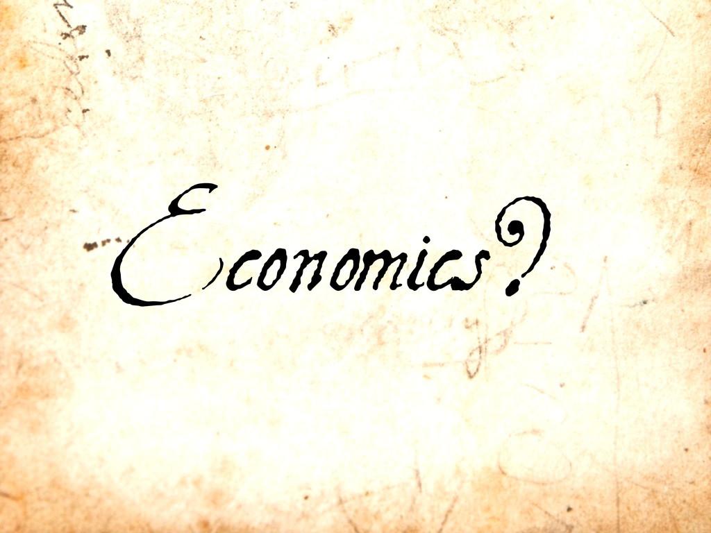 Economics?