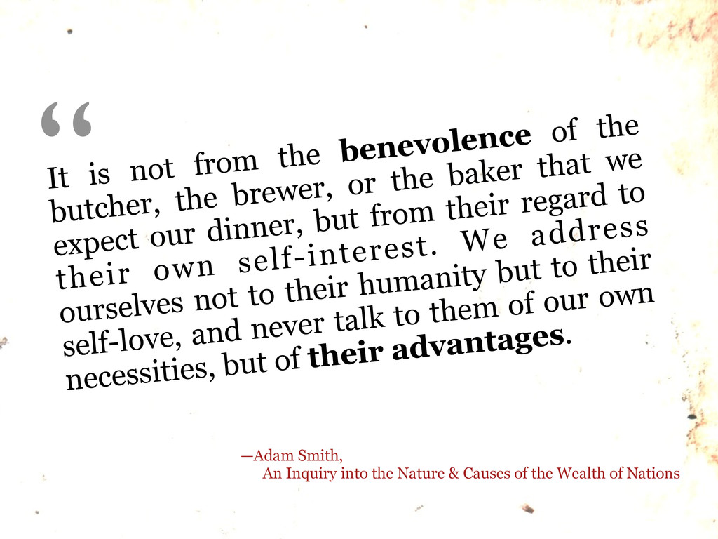 It is not from the benevolence of the butcher, ...