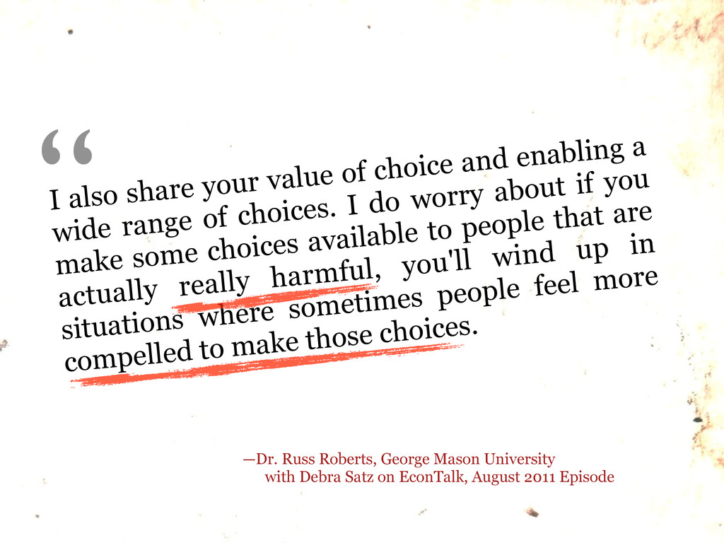 I also share your value of choice and enabling ...