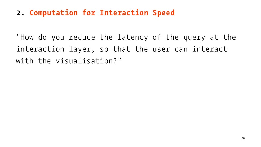 "2. Computation for Interaction Speed ""How do yo..."