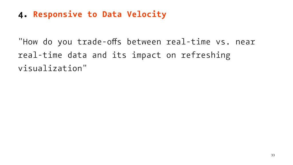 "4. Responsive to Data Velocity ""How do you trad..."