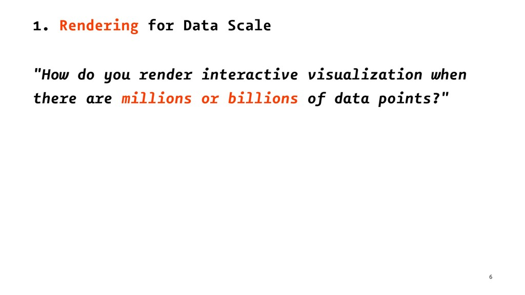 "1. Rendering for Data Scale ""How do you render ..."