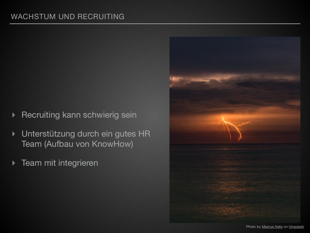 WACHSTUM UND RECRUITING ▸ Recruiting kann schwi...