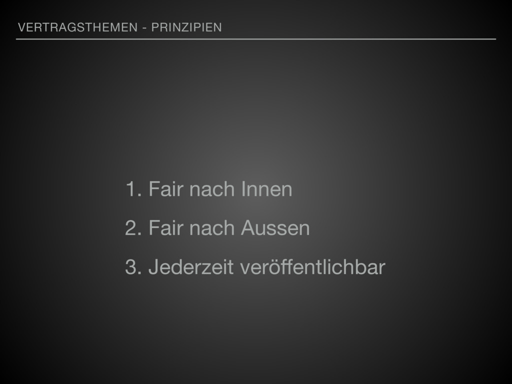 VERTRAGSTHEMEN - PRINZIPIEN 1. Fair nach Innen ...