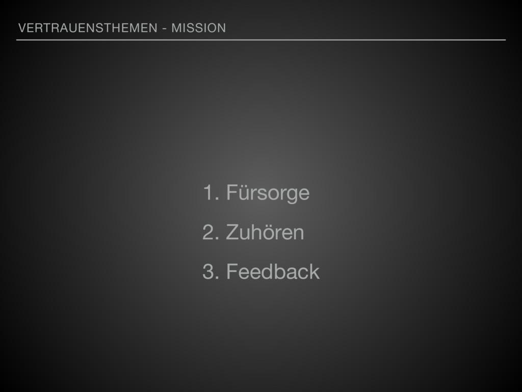 VERTRAUENSTHEMEN - MISSION 1. Fürsorge  2. Zuhö...