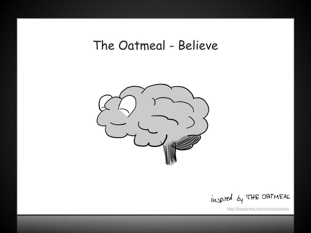 The Oatmeal - Believe http://theoatmeal.com/com...