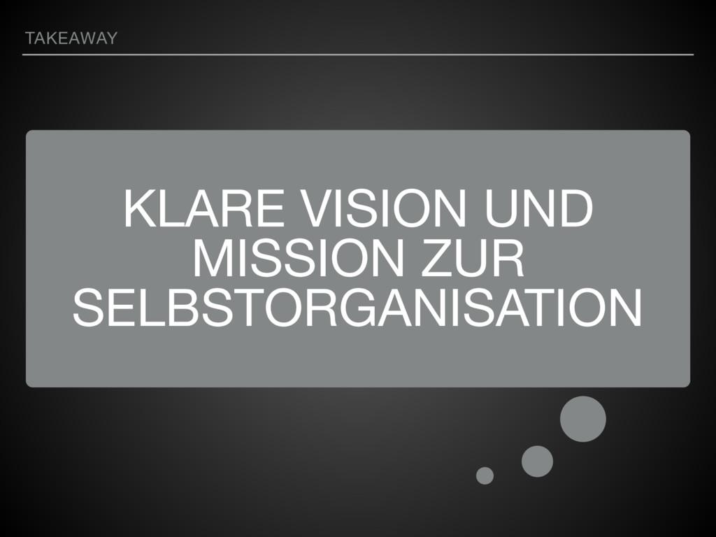 KLARE VISION UND MISSION ZUR SELBSTORGANISATION...