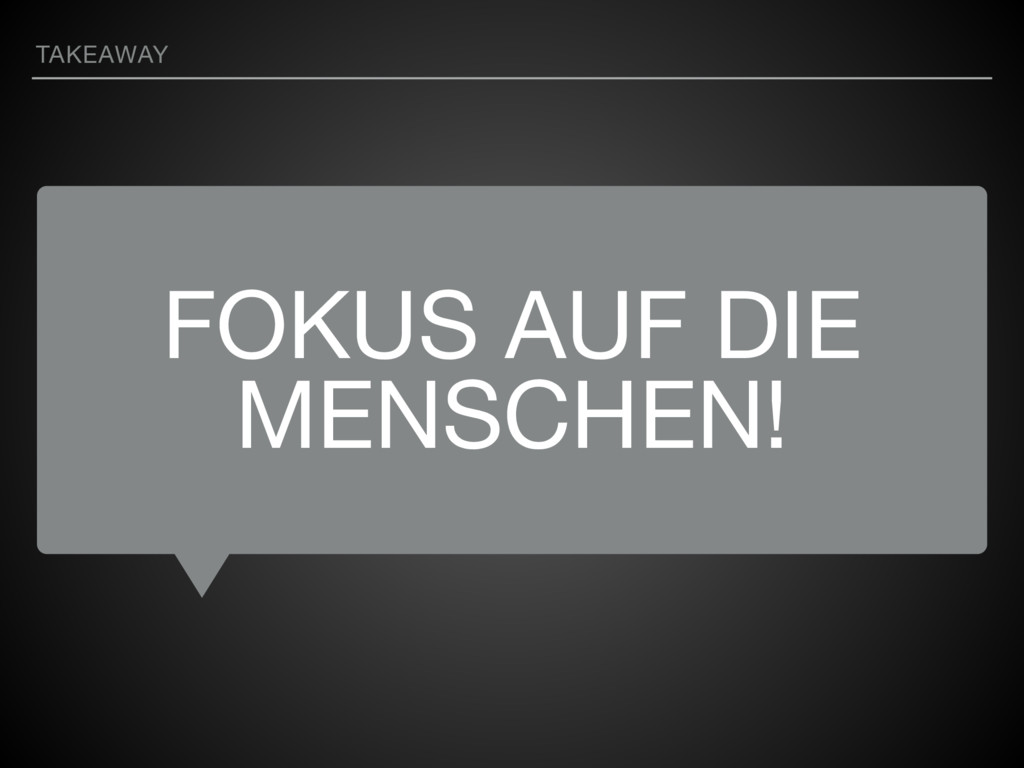 FOKUS AUF DIE MENSCHEN! TAKEAWAY