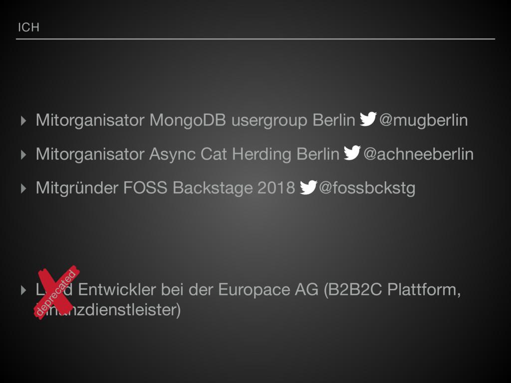 ICH ▸ Mitorganisator MongoDB usergroup Berlin @...