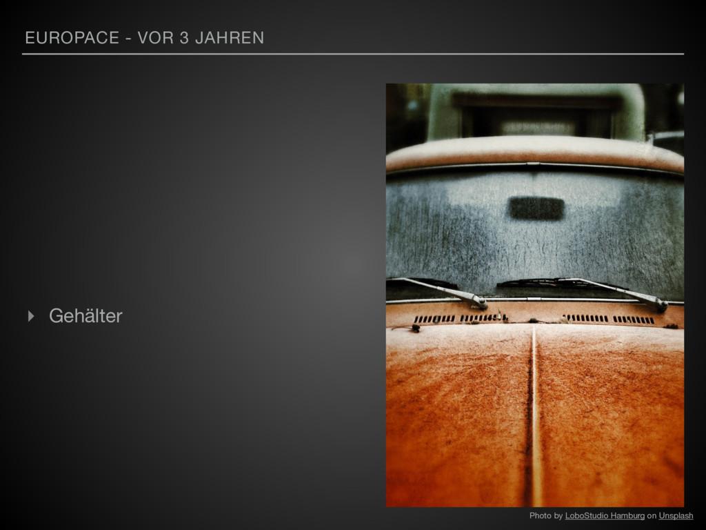 EUROPACE - VOR 3 JAHREN ▸ Gehälter Photo by Lob...