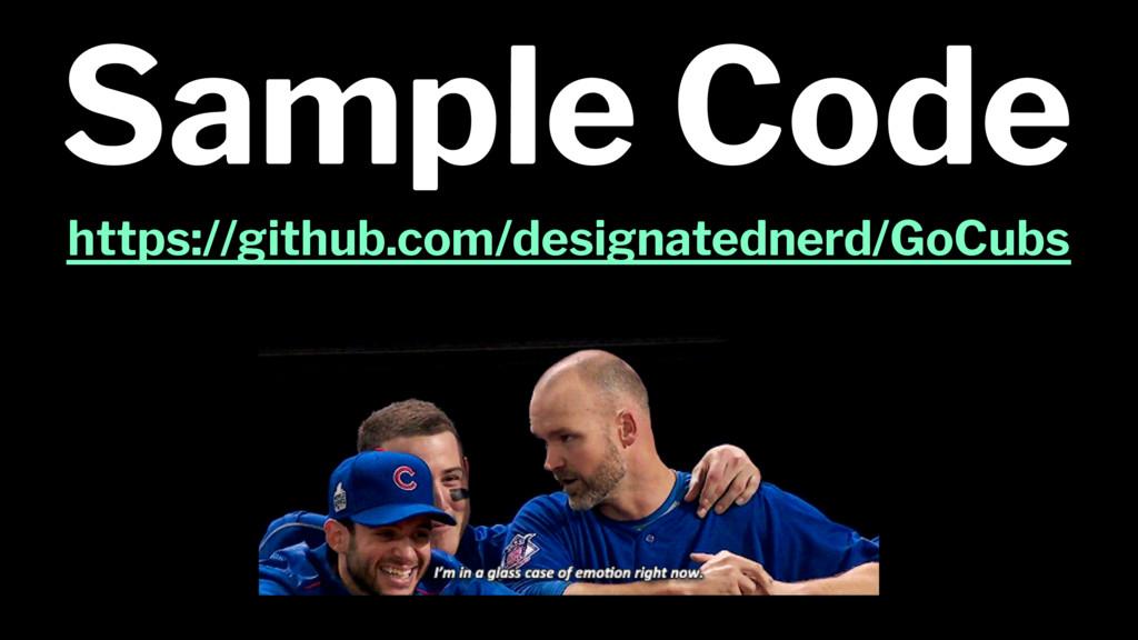 Sample Code https://github.com/designatednerd/G...