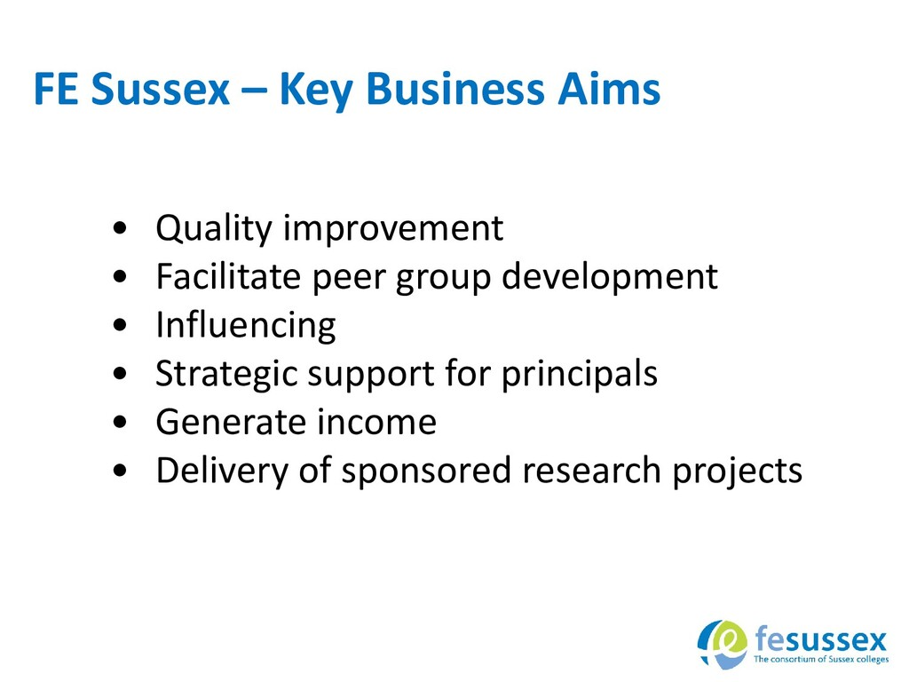 FE Sussex – Key Business Aims • Quality improve...