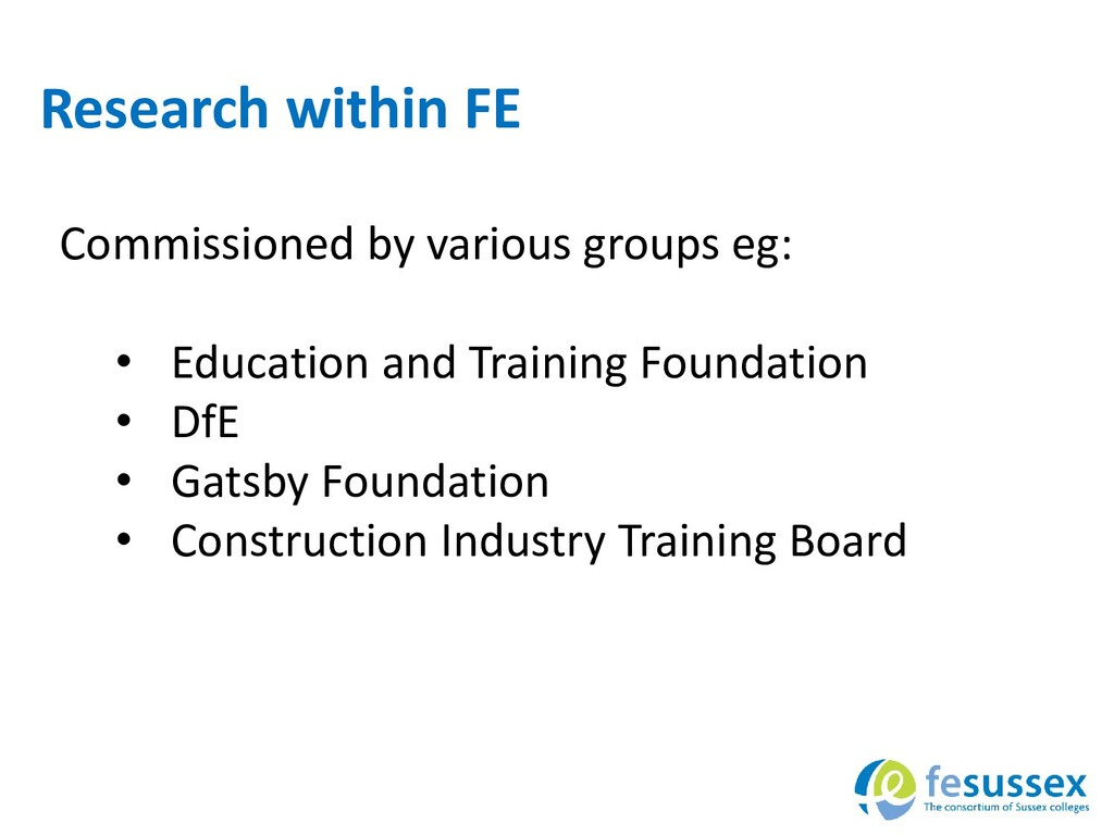 Research within FE Commissioned by various grou...