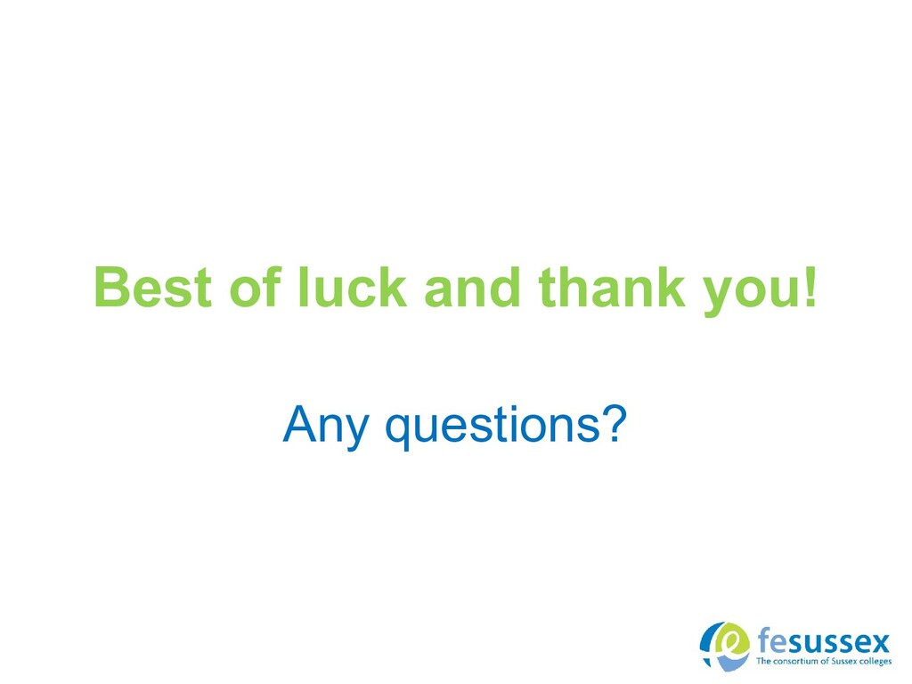 Best of luck and thank you! Any questions?