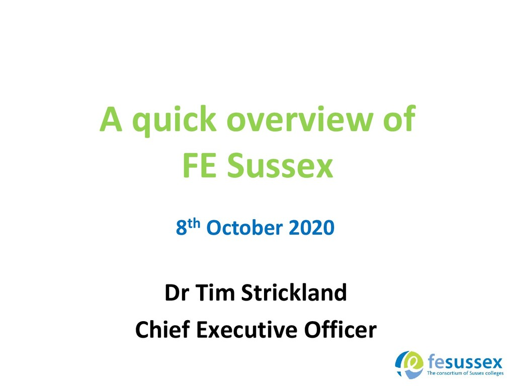 A quick overview of FE Sussex Dr Tim Strickland...