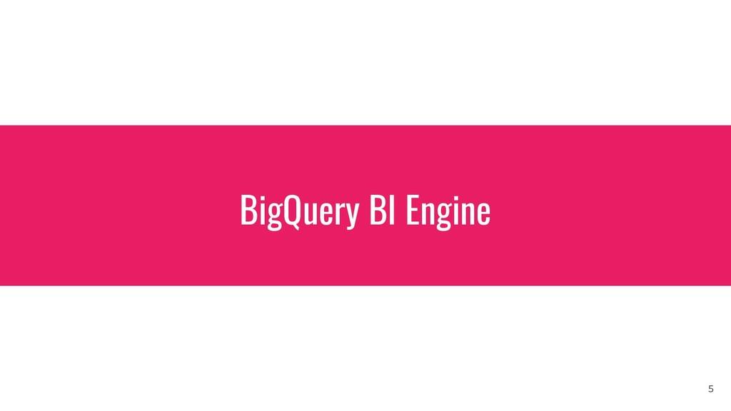 BigQuery BI Engine 5