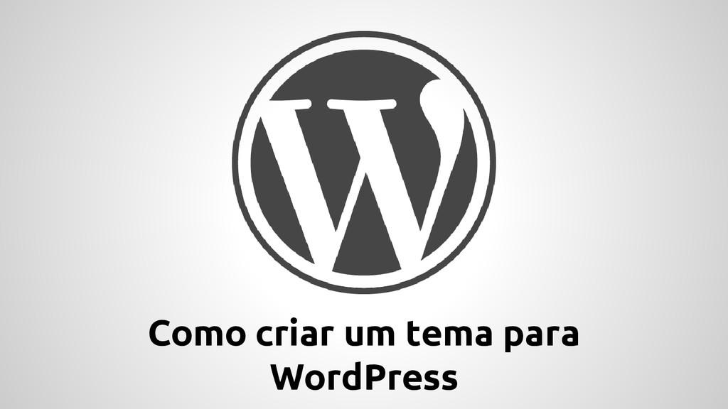 Como criar um tema para WordPress