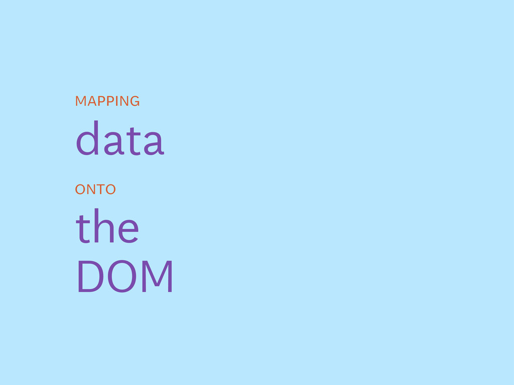 data mapping onto the DOM