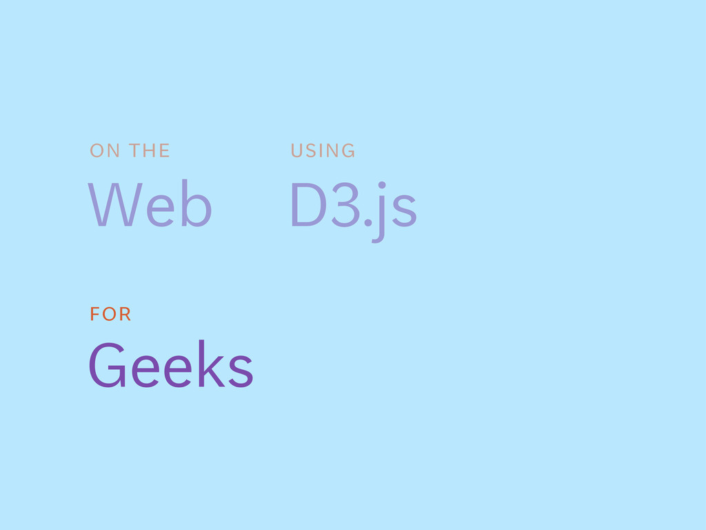 on the Web For Geeks using D$.js