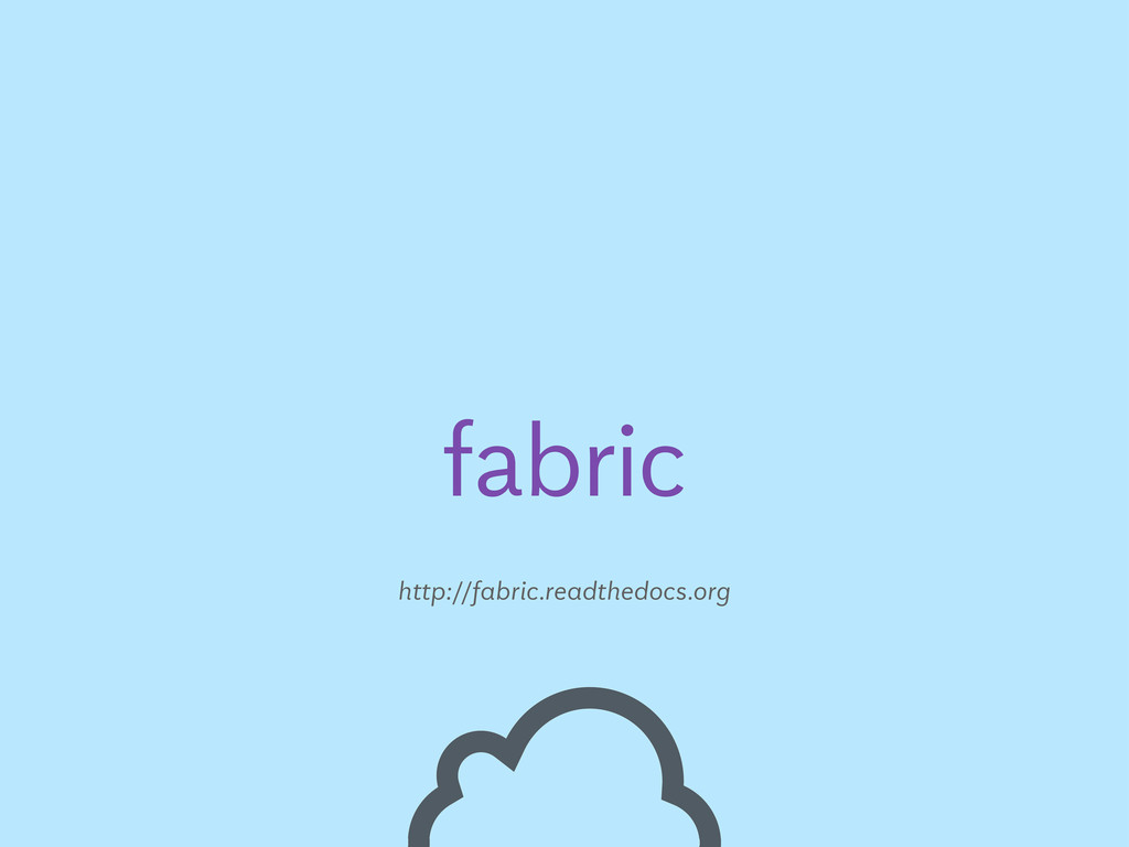 fabric http://fabric.readthedocs.org