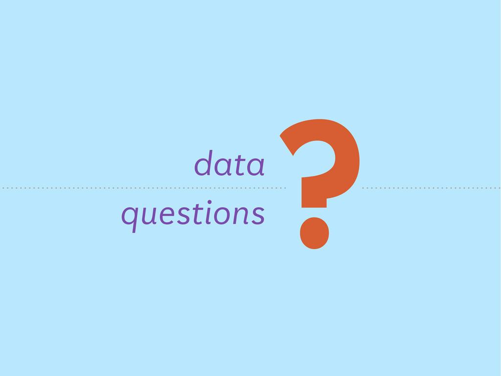? data questions