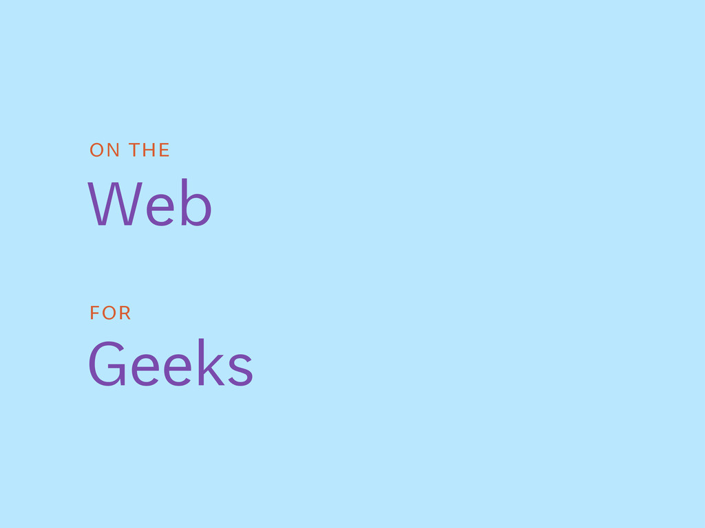on the Web For Geeks