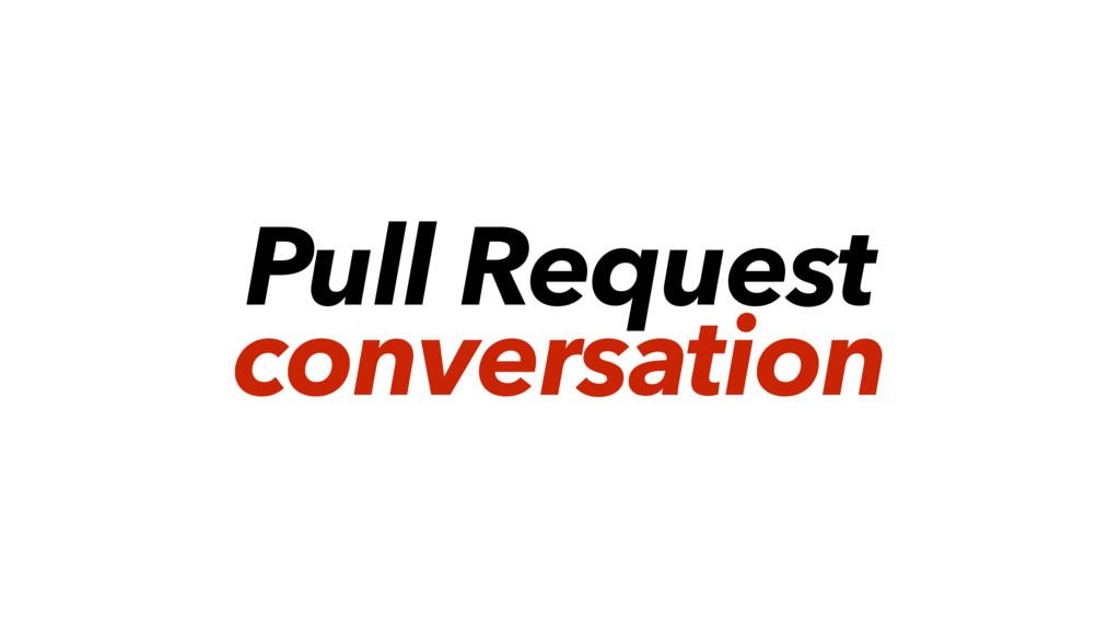 Pull Request conversation