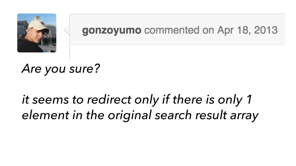 Are you sure? it seems to redirect only if ther...