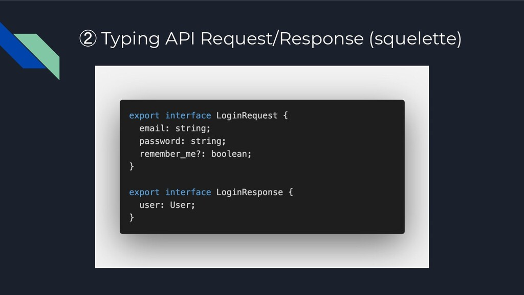 ② Typing API Request/Response (squelette)