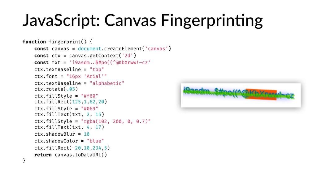 JavaScript: Canvas Fingerprin:ng function finge...
