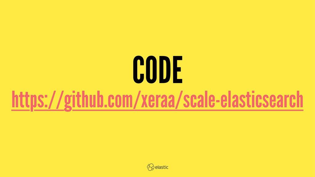 CODE https://github.com/xeraa/scale-elasticsear...