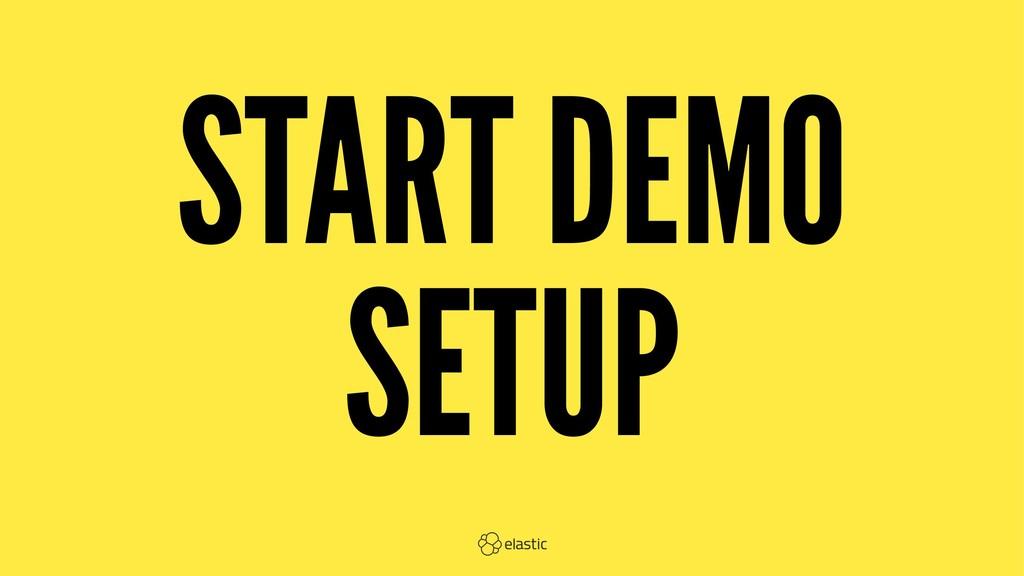 START DEMO SETUP