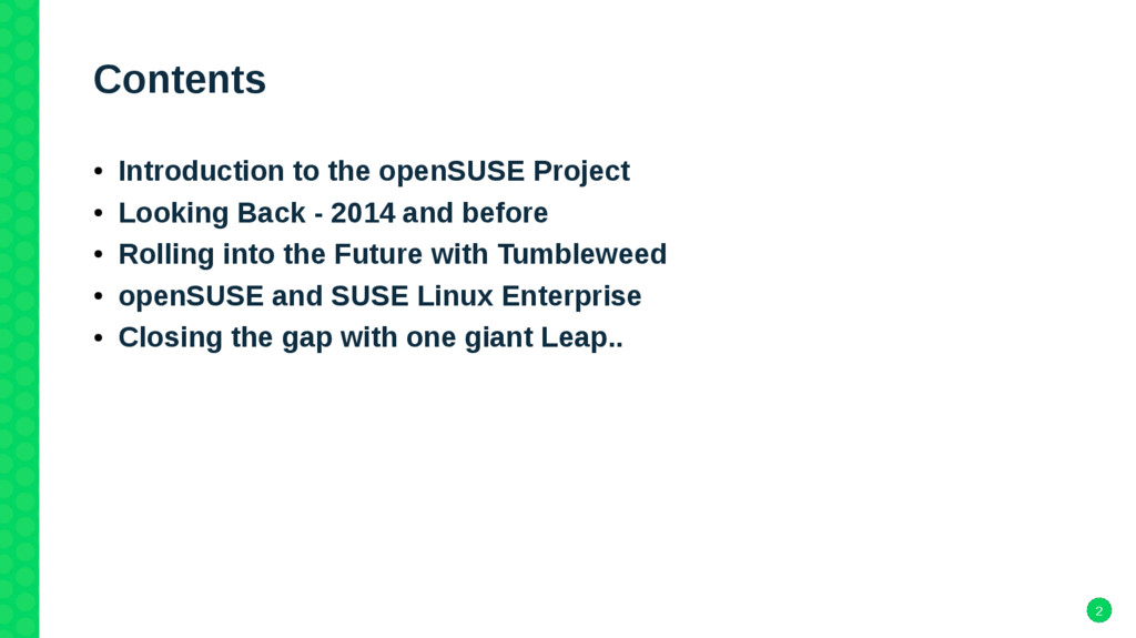 2 Contents ● Introduction to the openSUSE Proje...