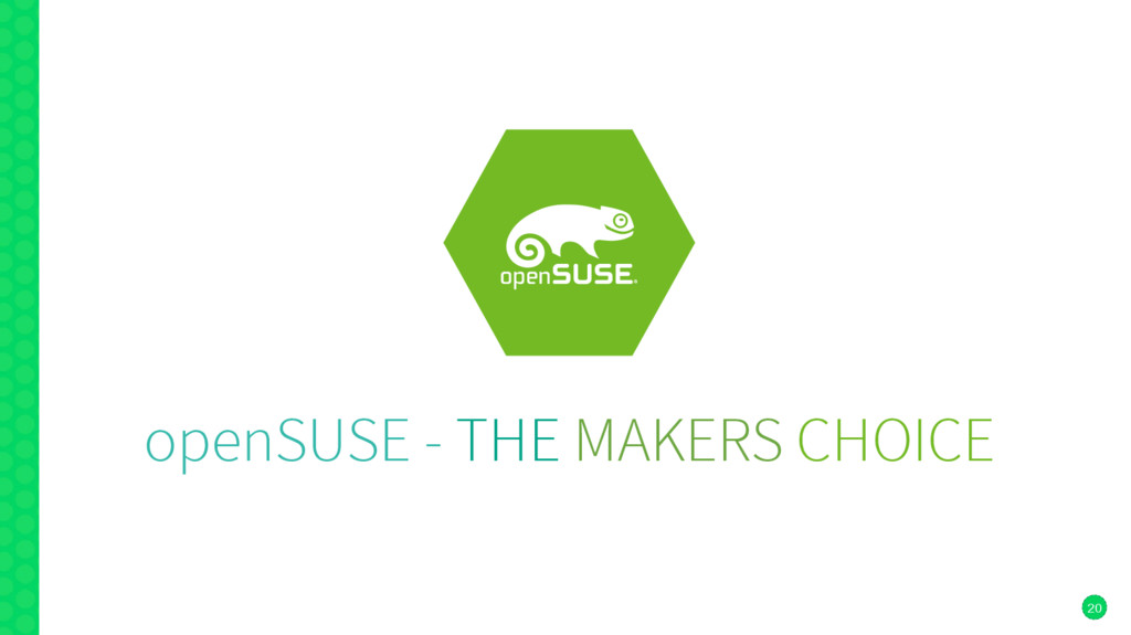 20 openSUSE - THE MAKERS CHOICE