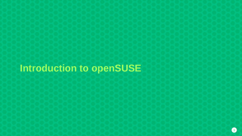 3 Introduction to openSUSE