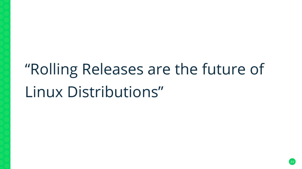 """22 """"Rolling Releases are the future of Linux Di..."""