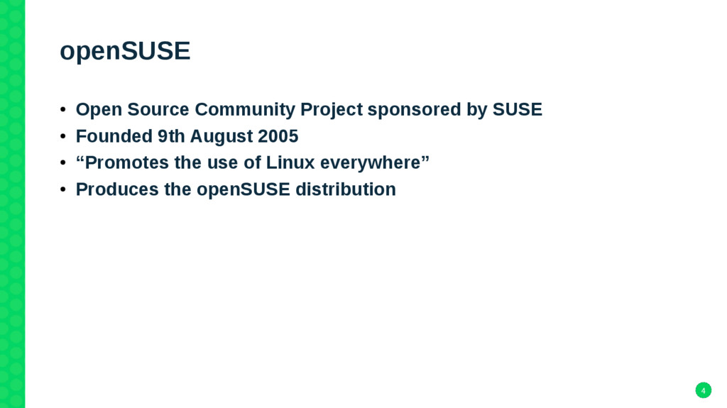 4 openSUSE ● Open Source Community Project spon...