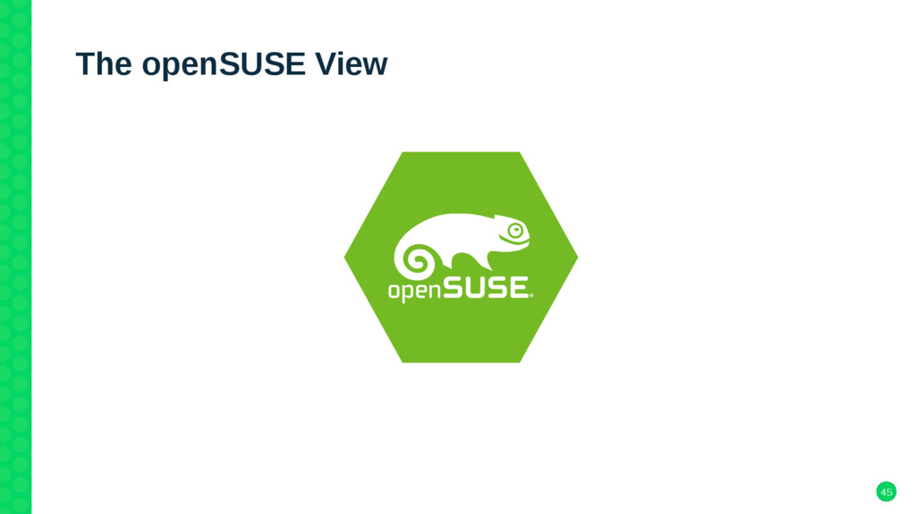 45 The openSUSE View