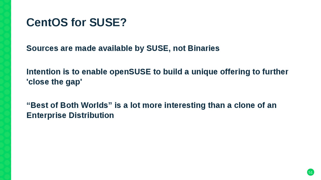 51 CentOS for SUSE? Sources are made available ...