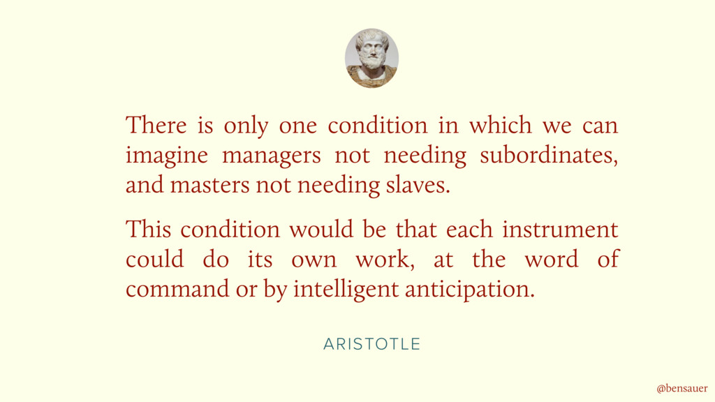 ARISTOTLE There is only one condition in which ...