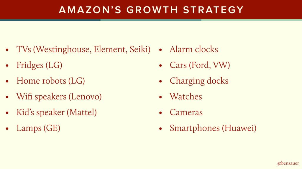 @bensauer AMAZON'S GROWTH STRATEGY • TVs (Westi...