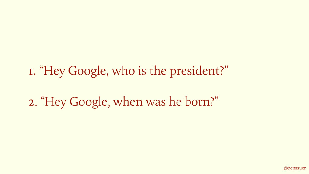 """1. """"Hey Google, who is the president?""""  2. """"H..."""