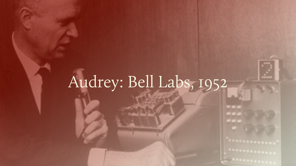 Audrey: Bell Labs, 1952