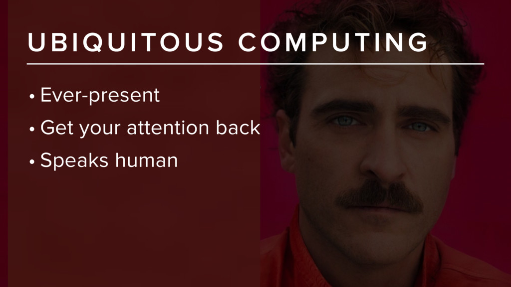 UBIQUITOUS COMPUTING • Ever-present • Get your ...