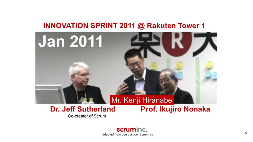 5 Jan 2011 Dr. Jeff Sutherland Prof. Ikujiro No...