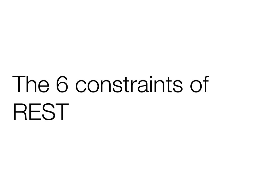 The 6 constraints of REST