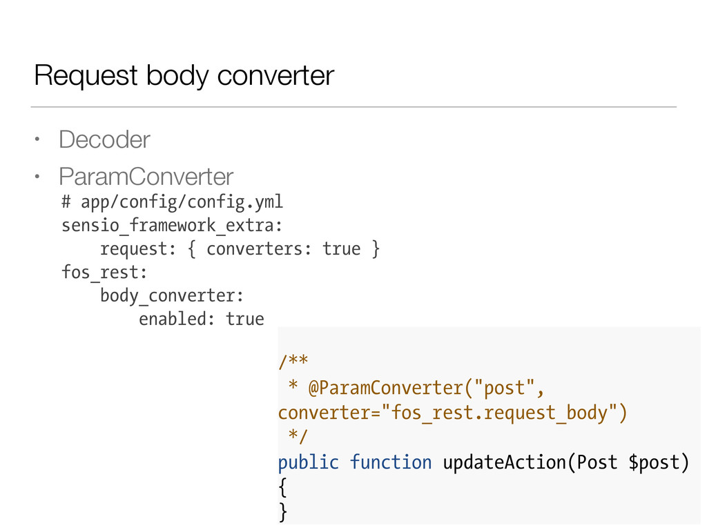 Request body converter • Decoder • ParamConvert...